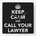 Keep Calm and Call Your Lawyer Square Wall Clock