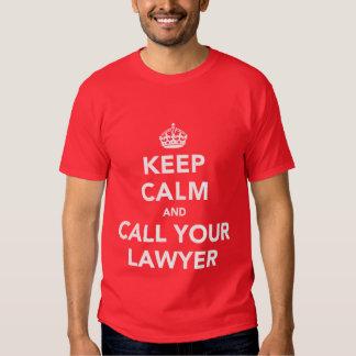 Keep Calm and Call Your Lawyer Tee Shirts