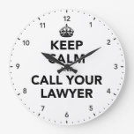 Keep Calm And Call Your Lawyer Wall Clocks
