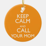 KEEP CALM AND CALL YOUR MOM Double-Sided CERAMIC ROUND CHRISTMAS ORNAMENT
