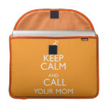 KEEP CALM AND CALL YOUR MOM MacBook PRO SLEEVES