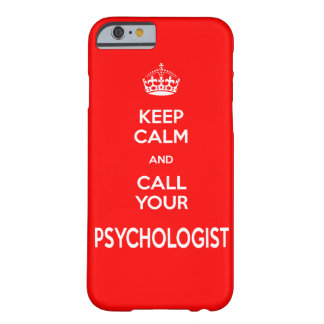Keep Calm and Call Your Psychologist Phone Case