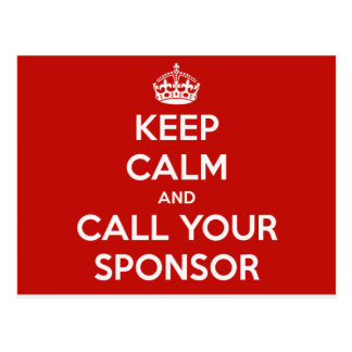 Keep Calm and Call Your Sponsor Postcard