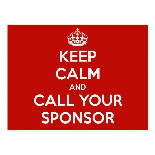 Keep Calm and Call Your Sponsor Post Card