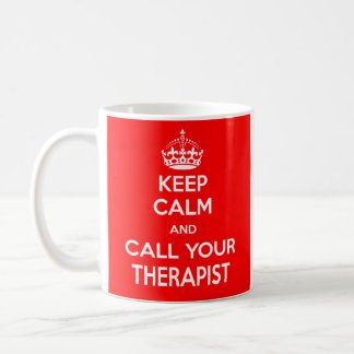 Keep Calm and Call Your Therapist Mug