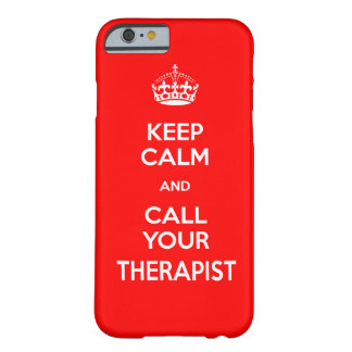 Keep Calm and Call Your Therapist Phone Case