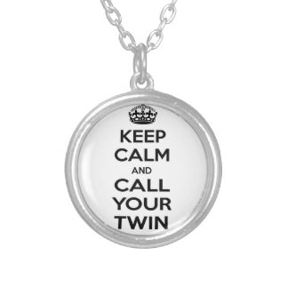 Keep Calm and Call Your Twin Round Pendant Necklace