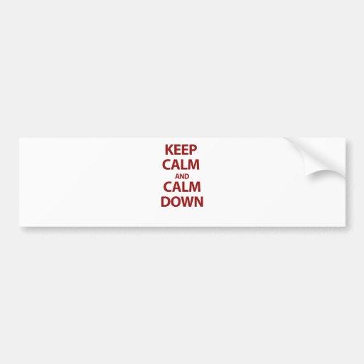 Keep Calm and Calm Down Bumper Stickers