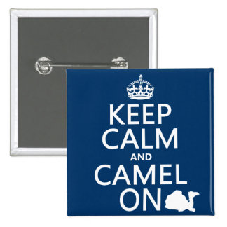 Keep Calm and Camel On (all colors) Button