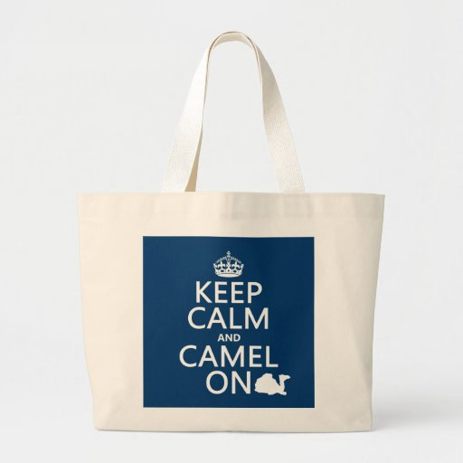 Keep Calm and Camel On (all colors) Large Tote Bag
