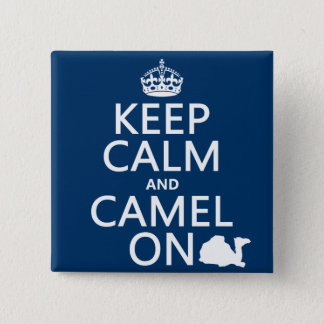 Keep Calm and Camel On (all colors) Pinback Button