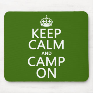 Keep Calm and Camp On Mouse Pad