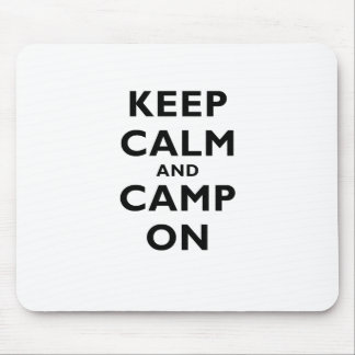 Keep Calm and Camp On Mousepads
