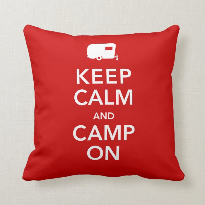 Keep Calm and Camp On - My Camper My Castle Throw Pillow