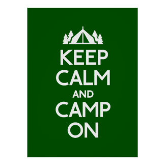 Keep Calm and Camp On Posters