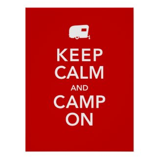 Keep Calm and Camp On - RV Glamping Poster