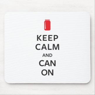 Keep Calm and Can On Mouse Pad