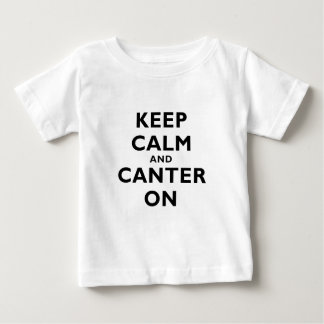 Keep Calm and Canter On Baby T-Shirt