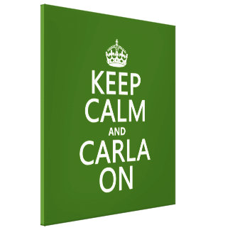 Keep Calm and Carla On - any background color Canvas Prints