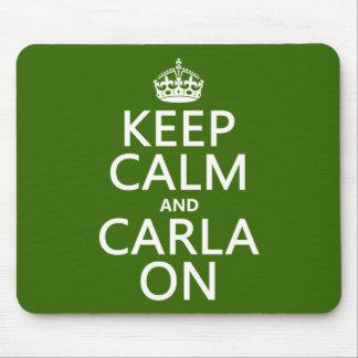Keep Calm and Carla On (any color) Mouse Pad