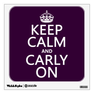 Keep Calm and Carly On (any background color) Wall Sticker