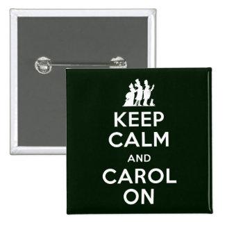 Keep Calm and Carol On Pinback Button