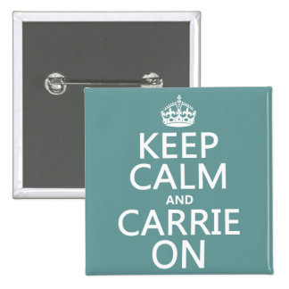 Keep Calm and Carrie On (any background color) Pinback Button