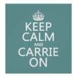 Keep Calm and Carrie On (any background color) Poster