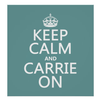 Keep Calm and Carrie On any background color Print
