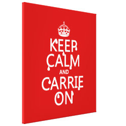 Premium Wrapped Canvas with Keep Calm and Carrie On design