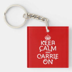 Square Keychain with Keep Calm and Carrie On design