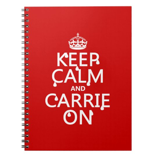 Keep Calm and Carrie On - blood - all colors Notebook