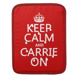 iPad Sleeve with Keep Calm and Carrie On design