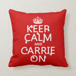 Cotton Throw Pillow with Keep Calm and Carrie On design