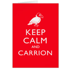 Greeting Card with Keep Calm & Carrion (vulture) design
