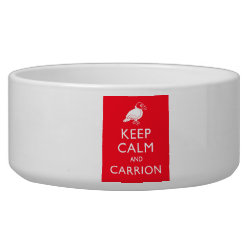 Dog Bowl with Keep Calm & Carrion (vulture) design