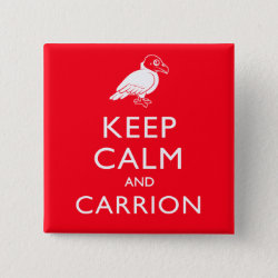 Square Button with Keep Calm & Carrion (vulture) design