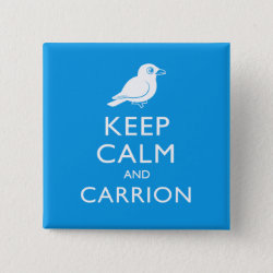 Square Button with Keep Calm and Carrion design