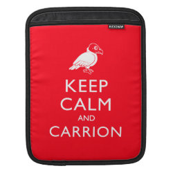iPad Sleeve with Keep Calm & Carrion (vulture) design