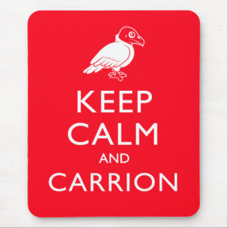 Keep Calm and Carrion Mouse Pad