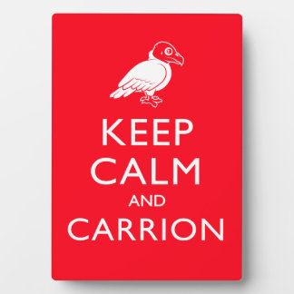 Keep Calm and Carrion Plaque