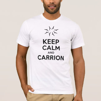 Keep Calm and Carrion Shirt