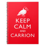 Keep Calm and Carrion Spiral Notebooks