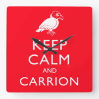 Keep Calm and Carrion Square Wall Clock
