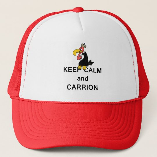Keep Calm and Carrion Vulture Trucker Hat