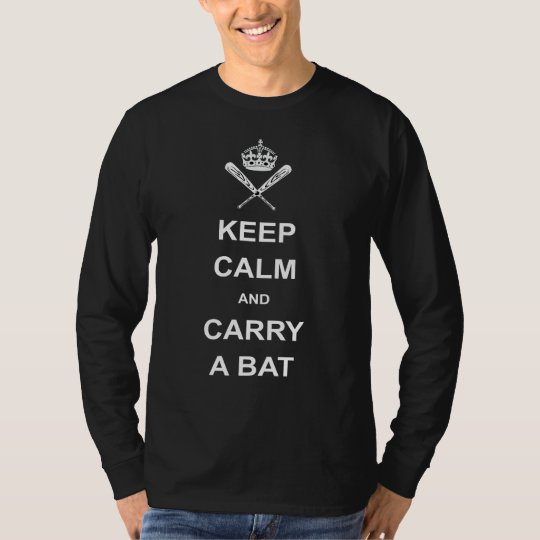 Keep calm and carry a bat! T-Shirt