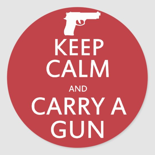 Keep Calm and Carry a Gun Classic Round Sticker