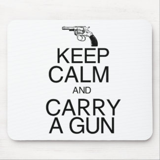 Keep Calm and Carry a Gun Mouse Pad