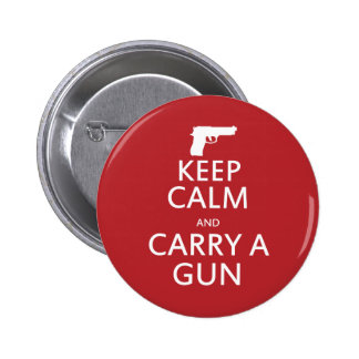 Keep Calm and Carry a Gun Pinback Button