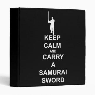 Keep calm and carry a samurai sword 3 ring binder